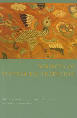 Sources of Vietnamese Tradition By Dutton, George E.