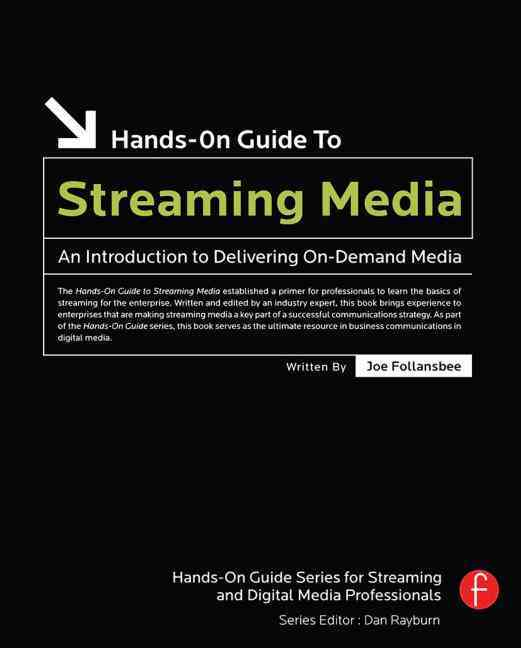 Hands-on Guide to Streaming Media By Follansbee, Joe