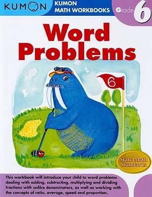 Word Problems Grade 6 By Kumon Pub. North America Ltd (COR)