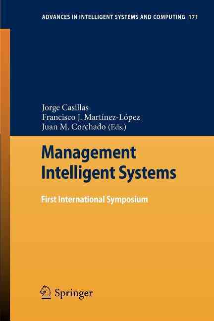 Management of Intelligent Systems By Casillas, Jorge (EDT)/ Martfnez-lopez, Francisco J. (EDT)/ Corchado, Juan M. (EDT)